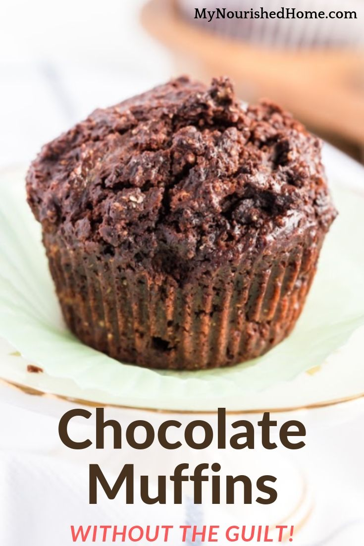 Chocolate Muffins Recipe Without the Guilt - MyNourishedHome.com