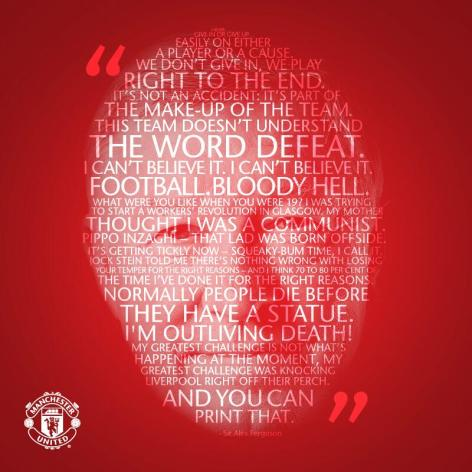 Alex Ferguson literally in his own words. Classic words