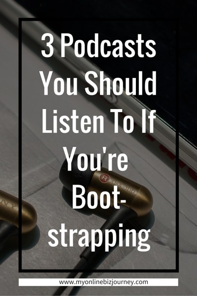 3 podcasts you should listen to if you're boot-strapping