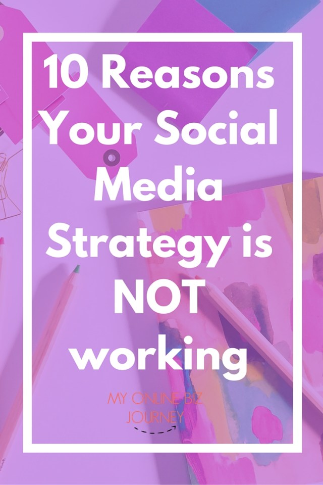 10 Reasons Your Social Media Strategy is NOT working