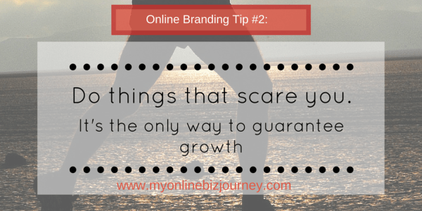 Do things that scare you