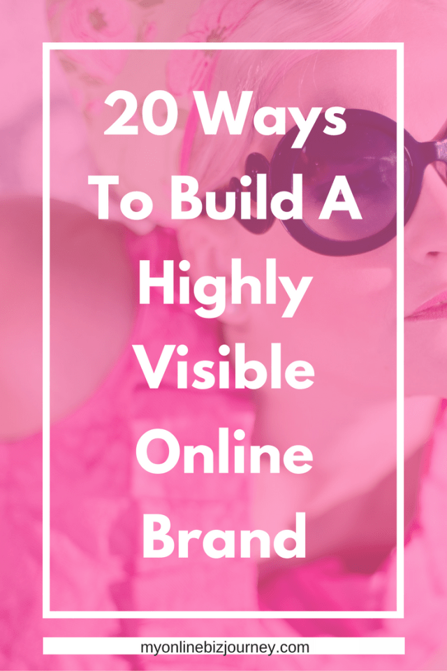 Build A Highly Visible Online Brand