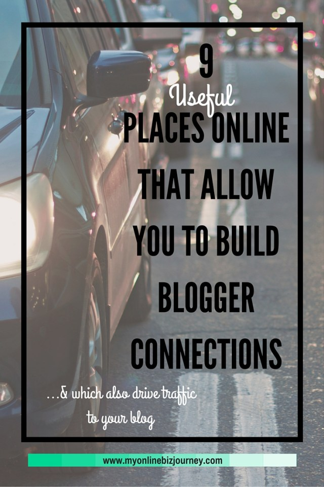 9 Places To Build Connections With Other Bloggers