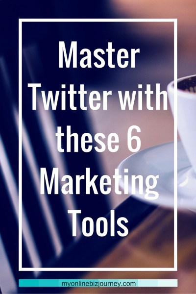 Master Twitter with these 6 Marketing Tools (1)