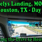 Neelys Landing, MO to Houston, TX Day 2 – Making the Drive to Houston [Video]