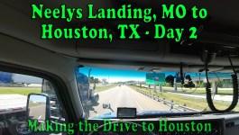 Neelys Landing, MO to Houston, TX Day 2 – Making the Drive to Houston [Video]