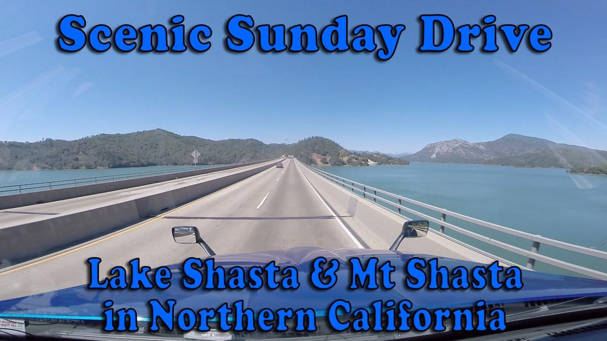 Scenic Sunday Drive - Lake Shasta and Mt Shasta in Northern California [Video]