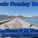 Scenic Sunday Drive – Lake Shasta and Mt Shasta in Northern California [Video]