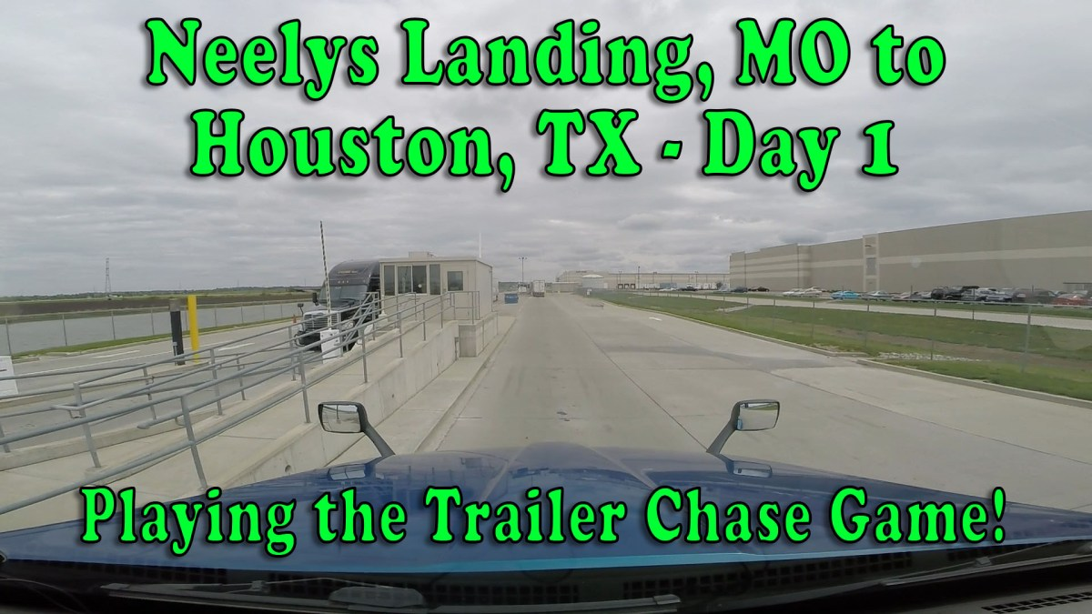 Neelys Landing, MO to Houston, TX Day 1 - The Trailer Chase Game [Video]
