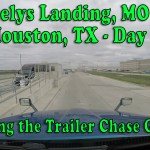 Neelys Landing, MO to Houston, TX Day 1 – The Trailer Chase Game [Video]