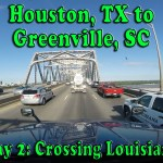 Houston, TX to Greenville, SC – Day 2 Crossing Louisiana on I-10 [Video]