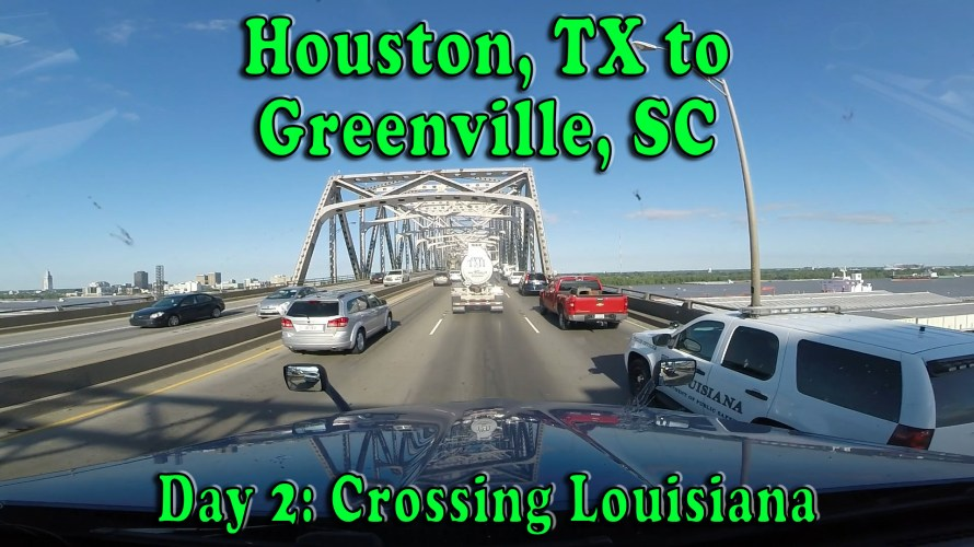 Houston to Greenville Day 2 Crossing Louisiana