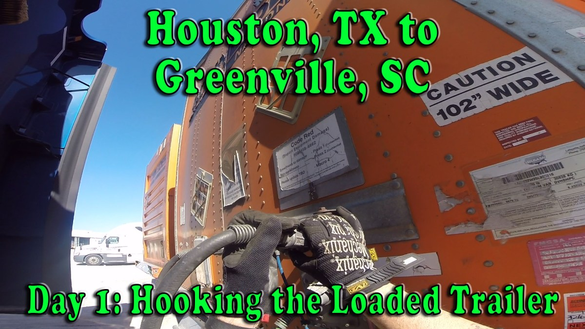 Houston, TX to Greenville, SC - Day 1 Hooking the Loaded Trailer [Video]