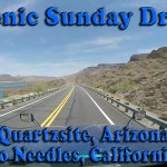 Scenic Sunday Drive – Quartzsite, AZ to Needles, CA via Lake Havasu City [Video]