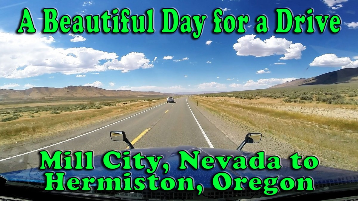 A Beautiful Day for a Drive - Mill City NV to Hermiston OR [Video]