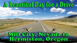 A Beautiful Day for a Drive – Mill City NV to Hermiston OR [Video]