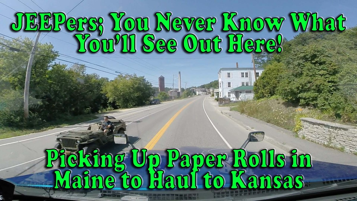 JEEPers You Never Know What You'll See Out Here - Picking Up Maine Paper for Kansas [Video]