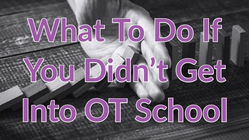didnt-get-into-ot-school2