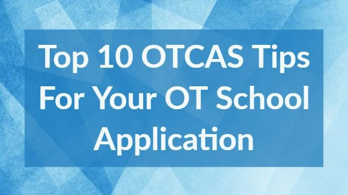 top-10-otcas-tips-ot-school