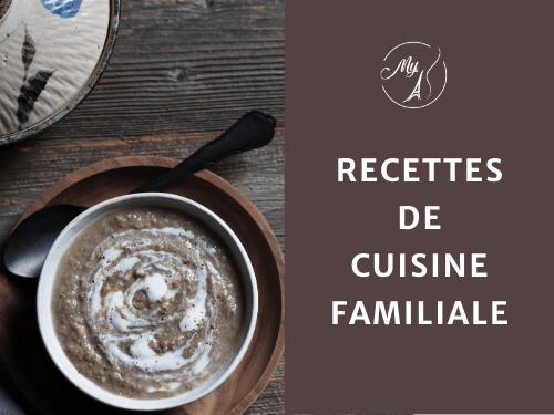 Recettes de cuisine familiale, plats du quotidien