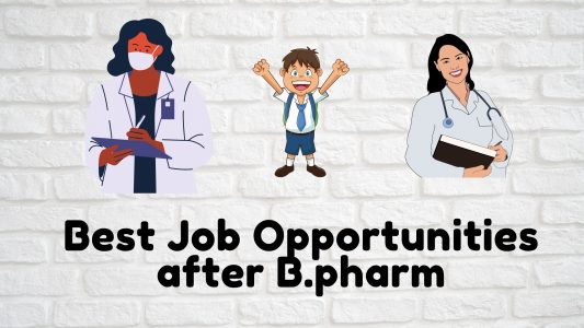 Best Job Opportunities after B.pharm