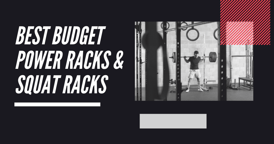 Best Budget Power Racks & Squat Racks