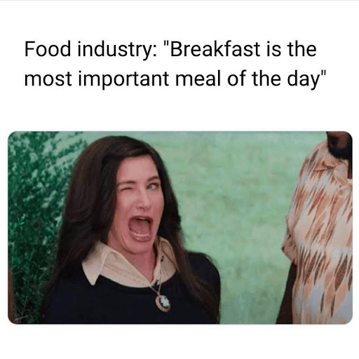 Breakfast is the most important meal of the day
