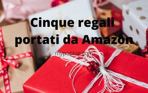 Cinque regali portati da Amazon, Amazon, Xmas, Christmas, regali di natale, Amazon Prime, Idee regalo, mypoblog,