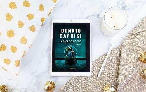 La casa delle voci di donato carrisi, Donato carrisi, horror, romanzo, Longanesi, thriller, GEMS, il libraio, leggo, recensione, lettura, my po blog,