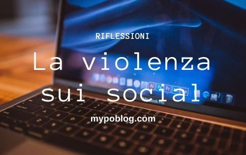 La Violenza sui social, Attualità, riflessioni, YouTube, cinema, Violenza, Internet, web, Online, mypoblog,