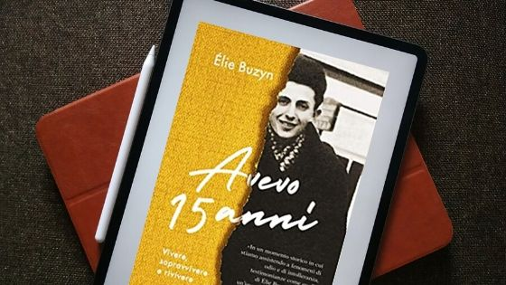 Avevo 15 anni di Élie Buzyn, Frassinelli, Recensione Avevo 15 anni di Élie Buzyn, Olocausto, Seconda Guerra Mondiale, Campi di concentramento, Leggere per non dimenticare, Lettura, books, Mondadori,