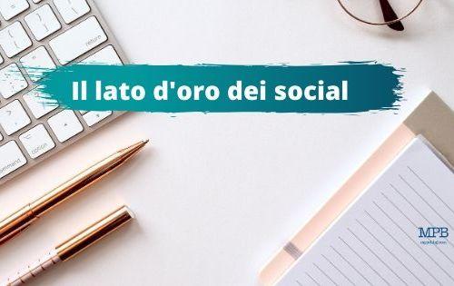 Il lato d'oro dei social