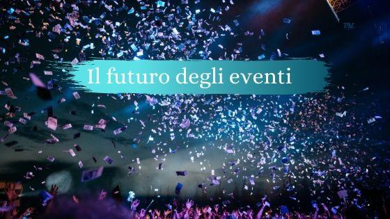 Il futuro degli eventi, Riflessioni, Digital,