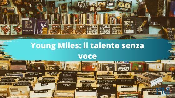Young Miles_ il talento senza voce