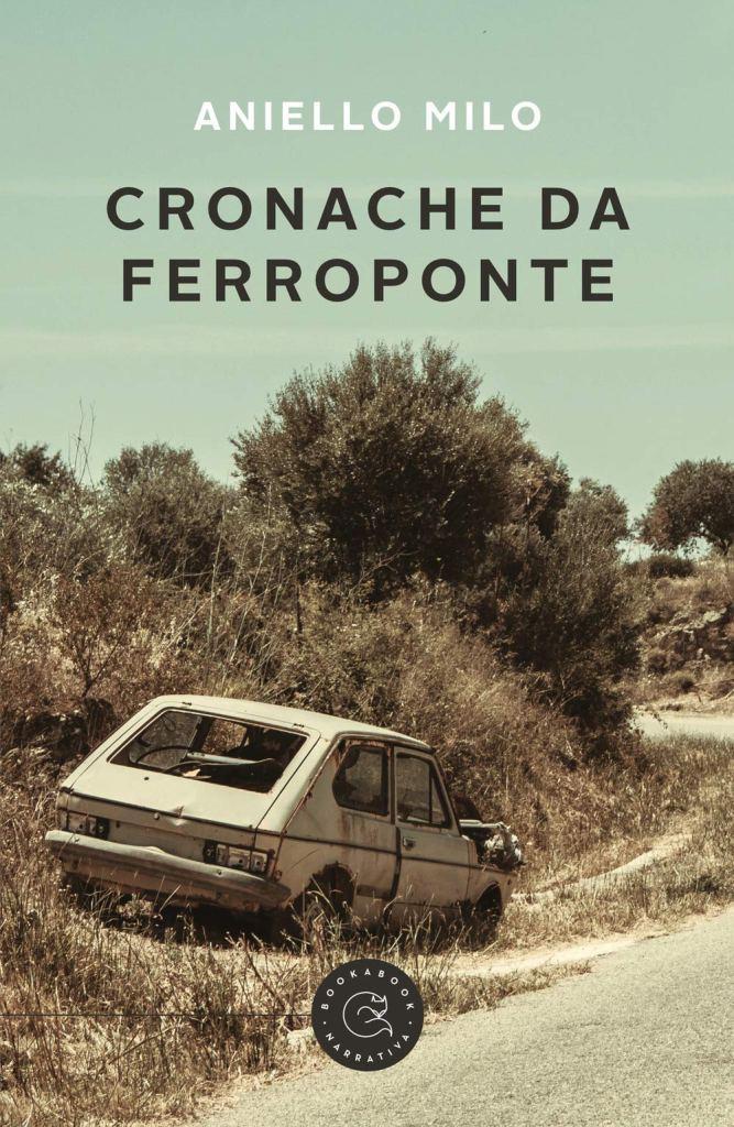 Cronache di ferroponte di Aniello Milo, Book a Book, romanzi, Recensione, lettura,