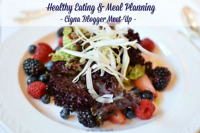 Cigna Blogger Meet-Up: Healthy Eating & Meal Planning - My Pretty Brown Fit