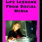 Life Lessons From Social Media