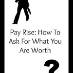 Pay Rise: How To Ask For What You Are Worth