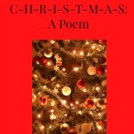 C-H-R-I-S-T-M-A-S: A Poem
