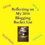 Reflecting on My 2016 Blogging Bucket List
