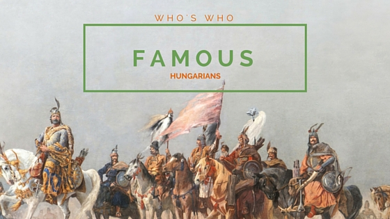 Famous People of Hungarian Descent