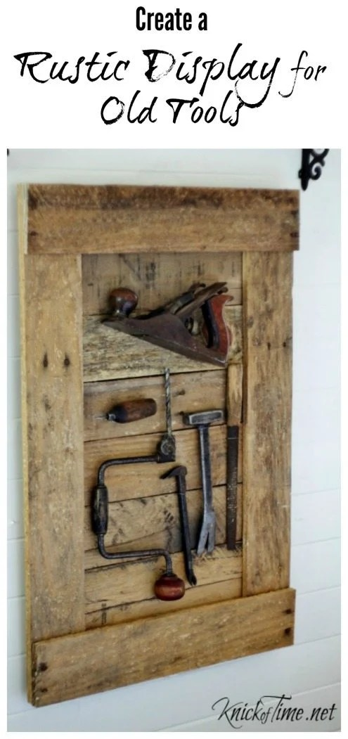 Keepsake Old Tools Display  My Repurposed Life