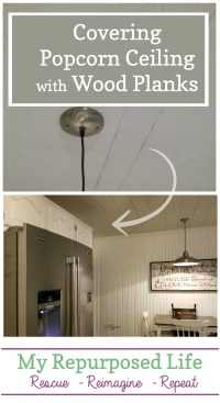 Covering Popcorn Ceiling with Wood Planks - My Repurposed ...