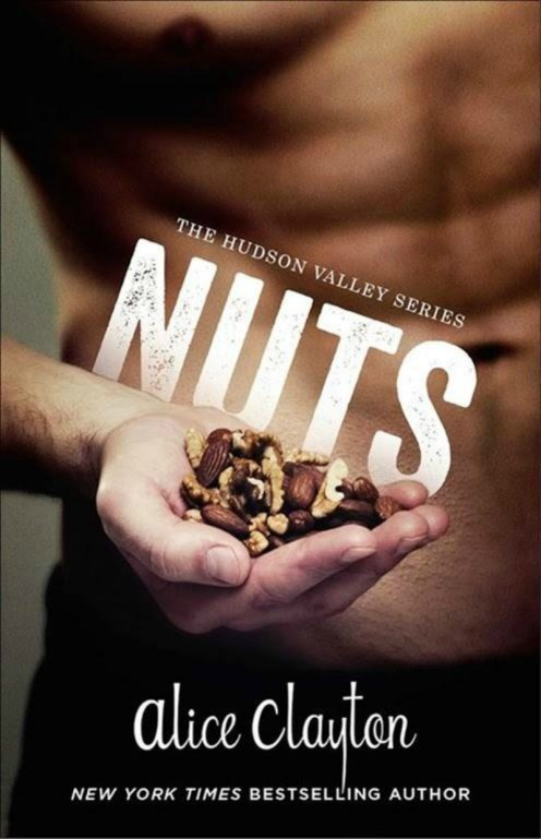 Nuts (The Hudson Valley Series Book 1) by Alice Clayton