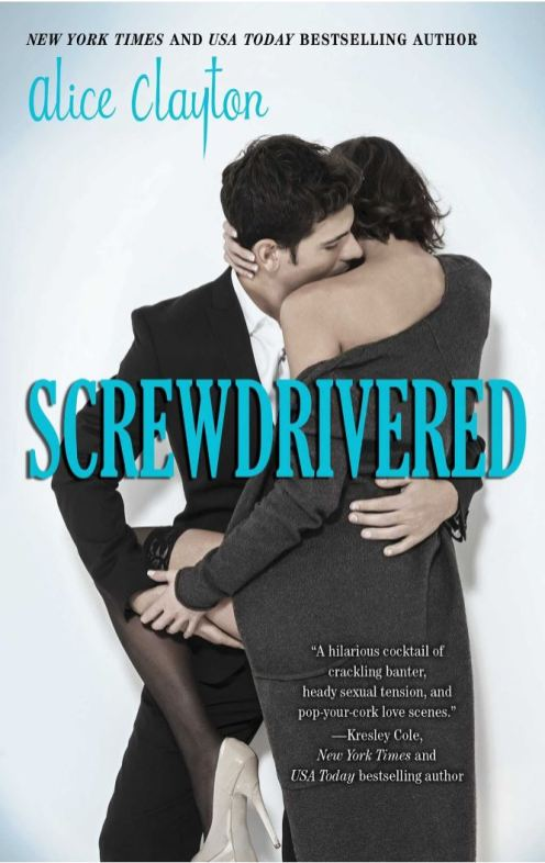 Screwdrivered (The Cocktail Series Book 3) by Alice Clayton
