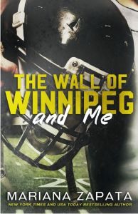 The Wall of Winnipeg and Me by Mariana Zapata