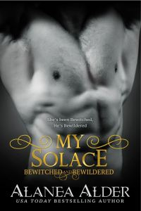 My Solace (Bewitched and Bewildered Book 11) by Alanea Alder