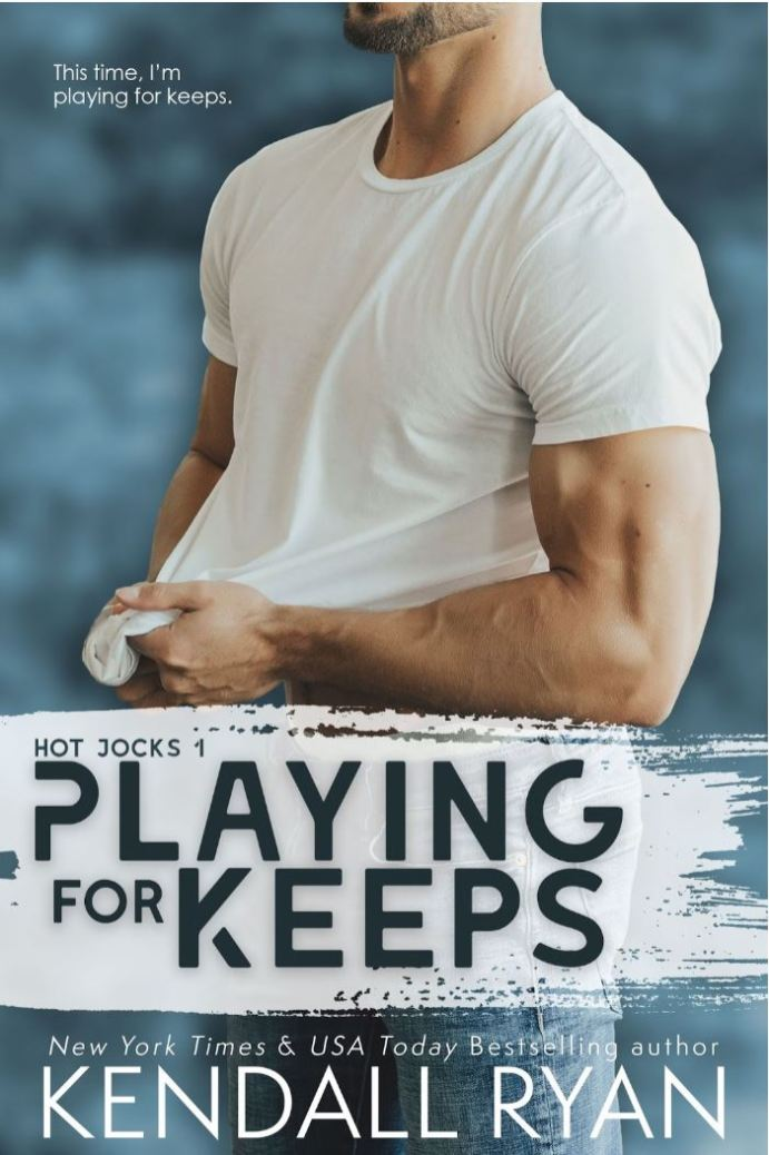 Playing for Keeps (Hot Jocks #1) by Kendall Ryan