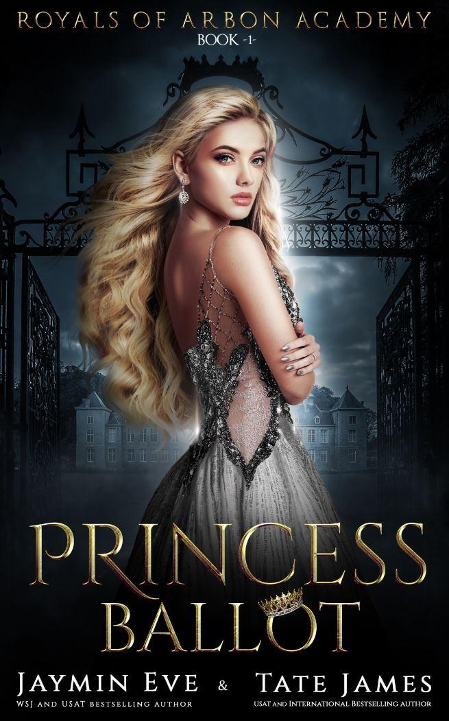 Princess Ballot (Royals of Arbon Academy #1) by Jaymin Eve & Tate James