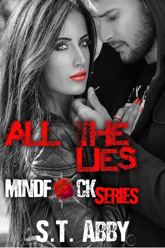 All The Lies (Mindfck Series Book 4) by S.T. Abby